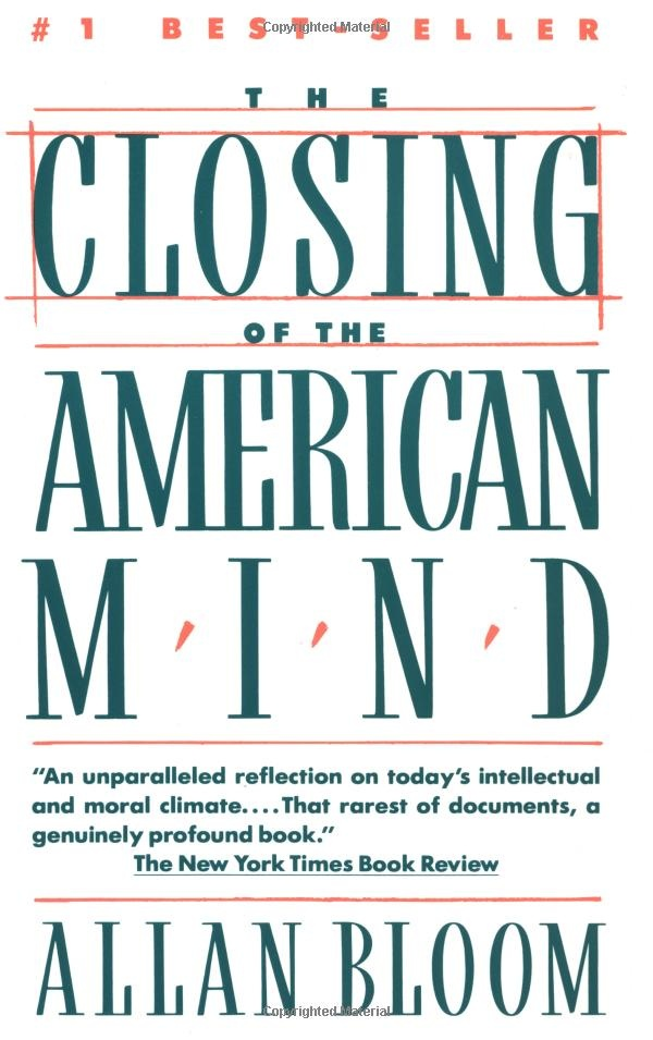 The Closing of the American Mind: Allan Bloom, Saul Bellow: Published in 1987 and met with widely divergent reviews, possibly due to its strident and somewhat incendiary tone, this became a NY Times Best Seller for 4 months and is still pertinent today. #Education #Philosophy #The_Closing of_the_American_Mind #Allan_Bloom #Saul_Bellow