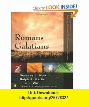 Romans, Galatians (Zondervan Illustrated Bible Backgrounds Commentary) (9780310278337) Clinton E. Arnold, Douglas  J. Moo, Ralph P. Martin, Julie Wu , ISBN-10: 0310278333  , ISBN-13: 978-0310278337 ,  , tutorials , pdf , ebook , torrent , downloads , rapidshare , filesonic , hotfile , megaupload , fileserve