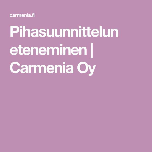Pihasuunnittelun eteneminen   Carmenia Oy
