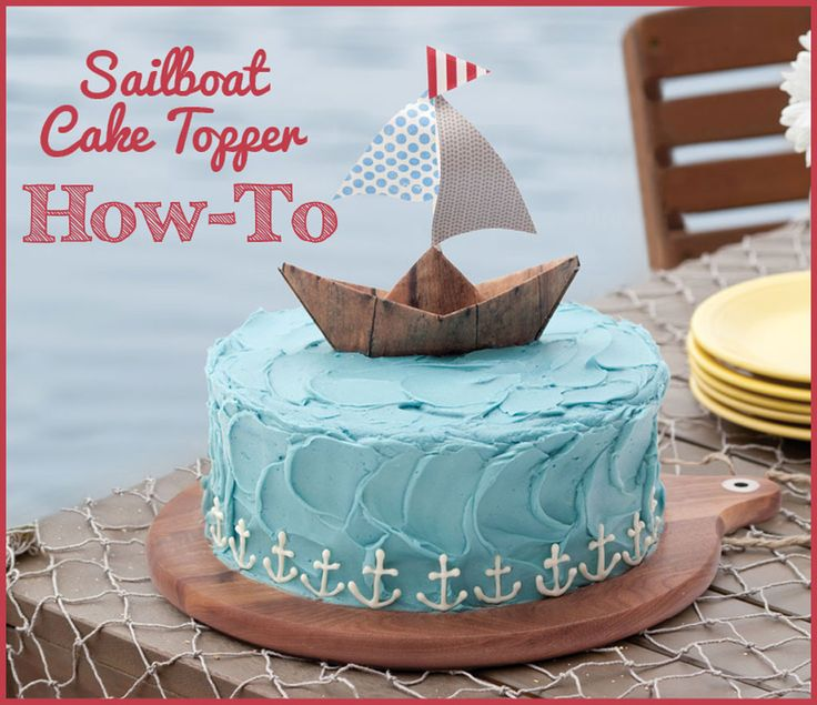 sailboat cake topper tutorial - beach party or summer party..even the 4th of July + nautical cake + coastal