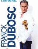 Franck Dubosc – Il Etait une Fois DVDRIP 2010