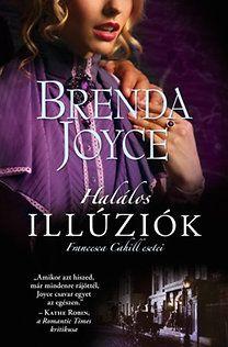 Brenda Joyce: Halálos illúziók