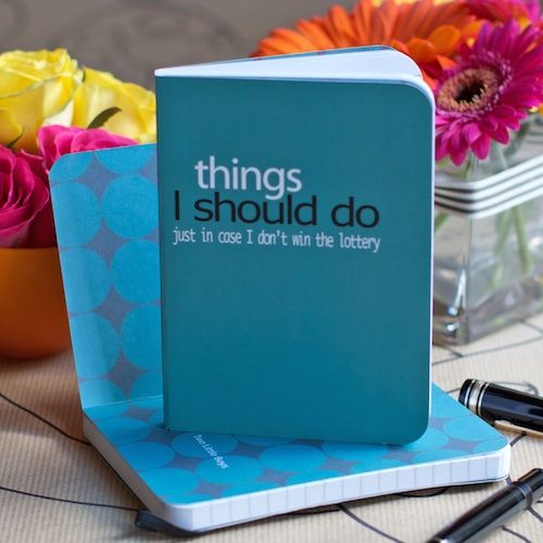things I should do just in case I don't win the lottery - notebook
