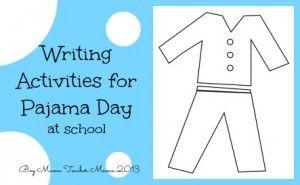 Teacher Mama: Writing Activities for Pajama Day at School