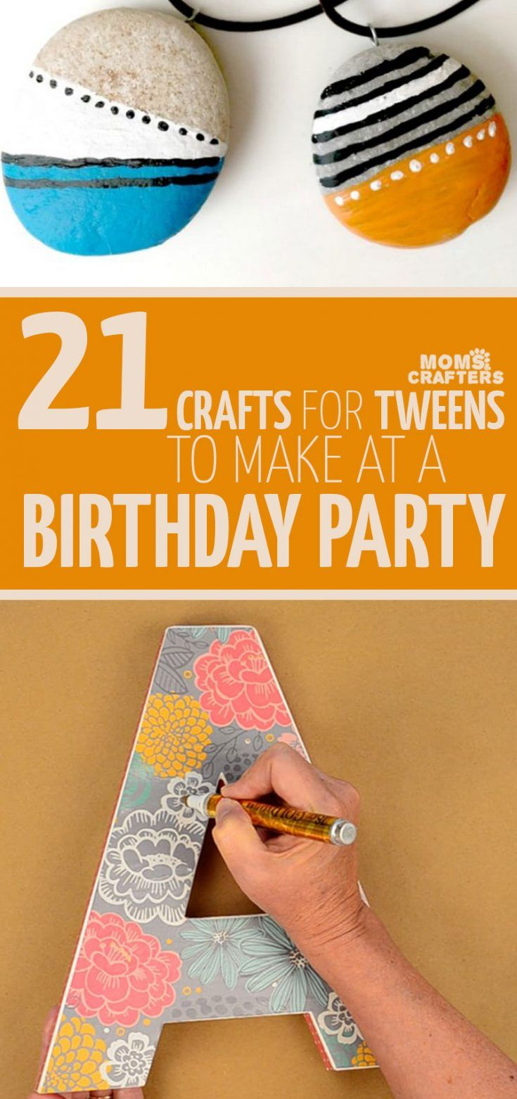Try one of these cool birthday party crafts for tweens!