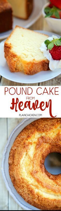 Pound Cake from Heaven - delicious Southern pound cake recipe! Sweet, rich and still as light as a feather. Great for a potluck; everyone loves this! Serve with some fresh whipped cream and strawberries. Can freeze leftovers for a quick dessert later!!
