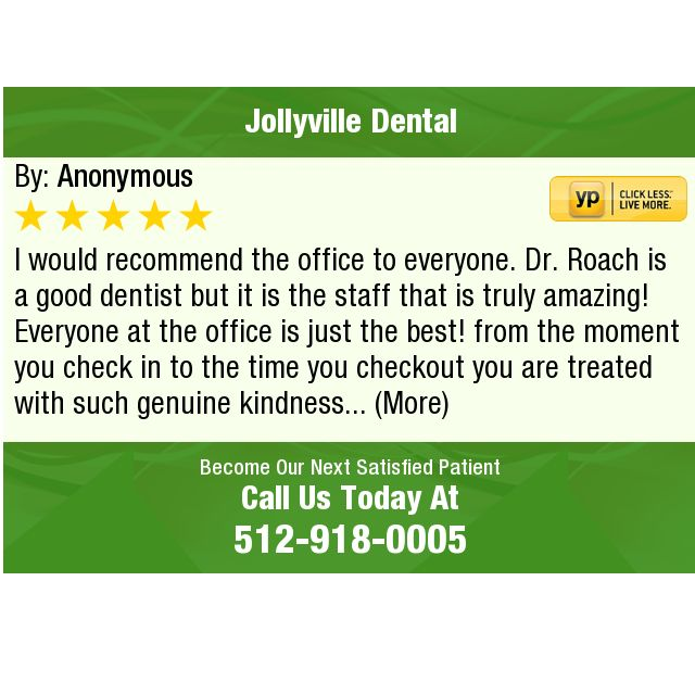 I would recommend the office to everyone. Dr. Roach is a good dentist but it is the staff...