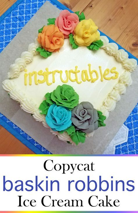 Copycat Baskin Robbins Ice Cream Cake
