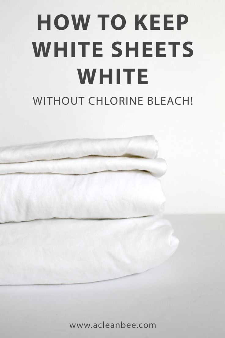 How To Keep White Sheets White House Cleaning Tips White Sheets Clean House