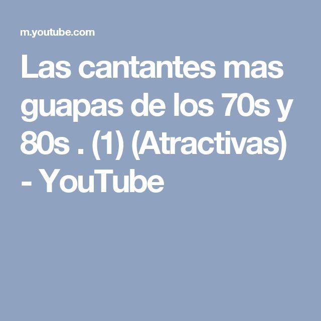 Las cantantes mas guapas de los 70s y 80s . (1) (Atractivas) - YouTube