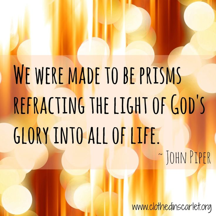 ace3cc1e6d09e1e925d6cb182fb7488d--light-of-christ-john-piper-quotes.jpg