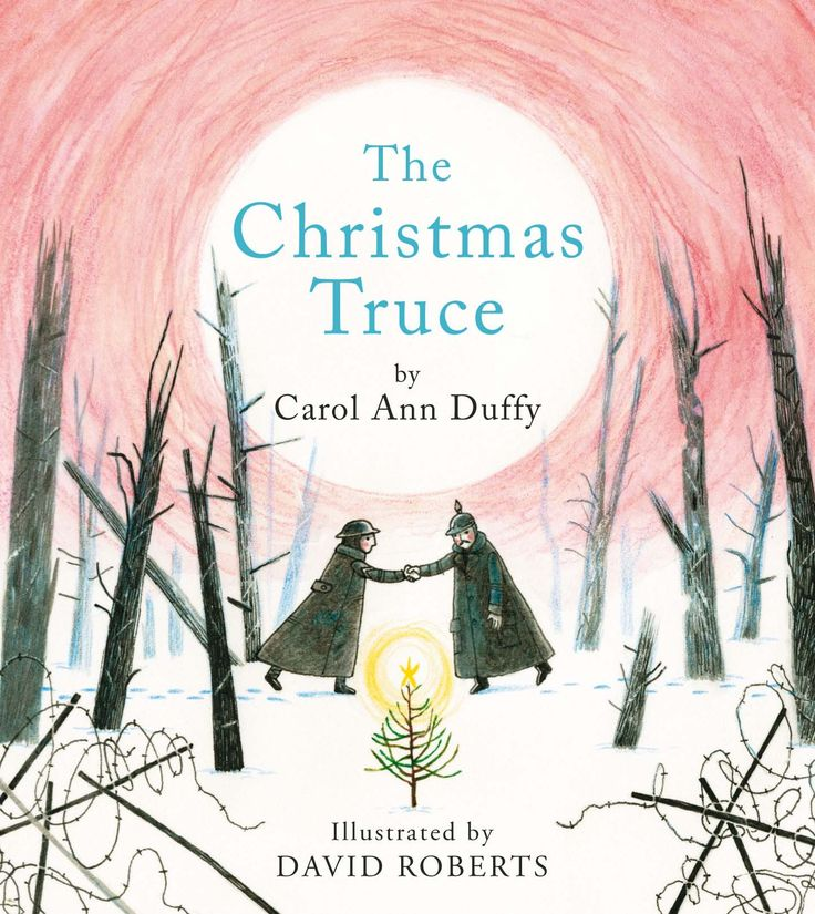 """The Christmas Truce"", by Carol Ann Duffy, illustrated by David Robers - 'Down at the front, on a cold winter's night in 1914, amidst the worst war the world had ever seen, an inexplicable silence spread from man to man...' (Back cover) The lauded poet tells a tale that ends '...beneath the shivering, shy stars, and the pinned moon, and the yawn of History; the high, bright bullets which each man later only aimed at the sky.'"