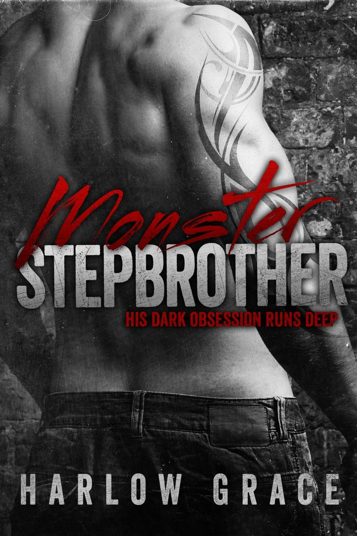 Monster Stepbrother By Harlow Grace  Release Date January 27th, 2015  Dark  Romance,