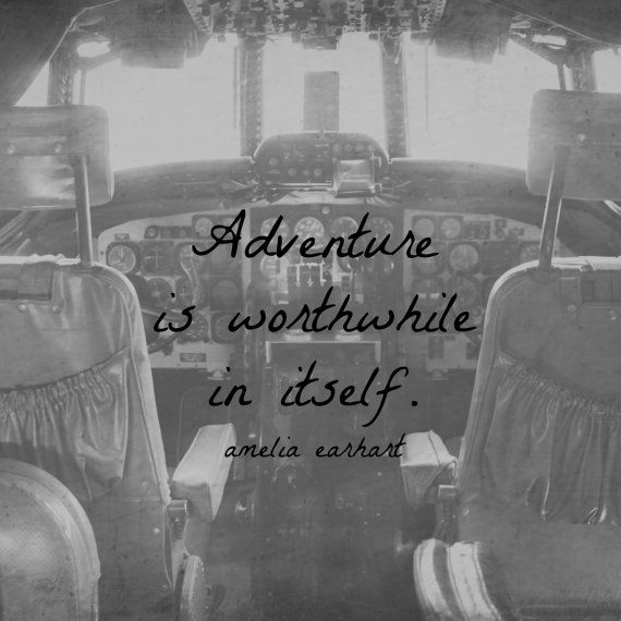 Amelia Earhart Quote Vintage Cockpit Print Black White Airplane Photography Adventure Worthwhile Itself Woman Quote Pilot Air Force Aviation