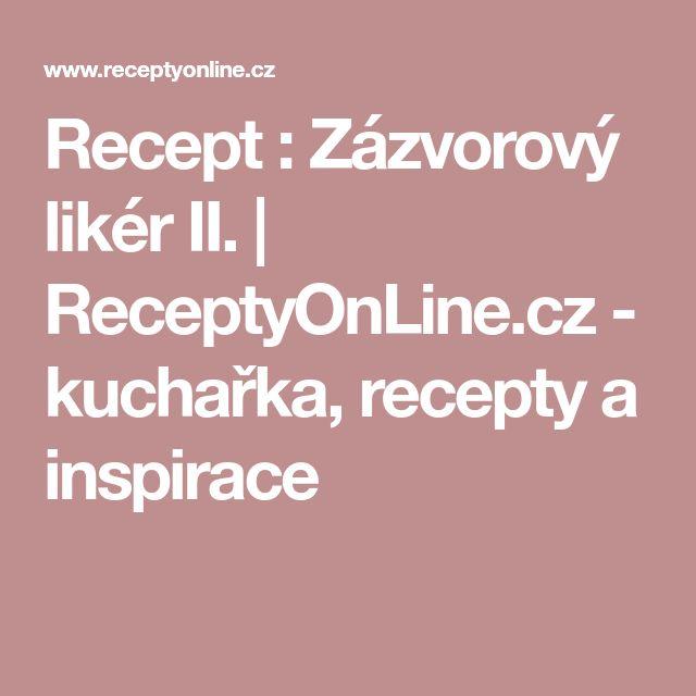 Recept : Zázvorový likér II. | ReceptyOnLine.cz - kuchařka, recepty a inspirace