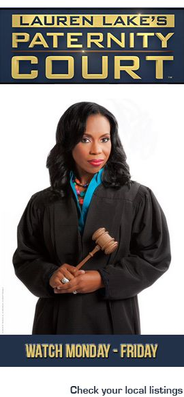 Lauren Lake's Paternity Court watch Monday to Friday