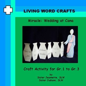 Miracles: Wedding at Cana 3D Craft for Gr.1 to Gr.3The miracle at Cana will introduce children to the first miracle Jesus performed.  The words of his mother Mary are important for all of us Do whatever he tells you.To follow us click on the green Follow Me button next to our picture at the top right of the page.