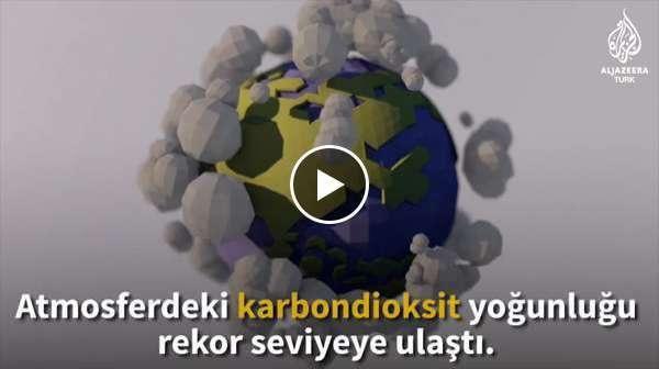 Dünya Meteoroloji Örgütü: Atmosferdeki karbondioksit yoğunluğu rekor seviyeye ulaştı. Her yıl 6 milyonu aşkın kişi, hava kirliliği yüzünden hayatını kaybediyor.