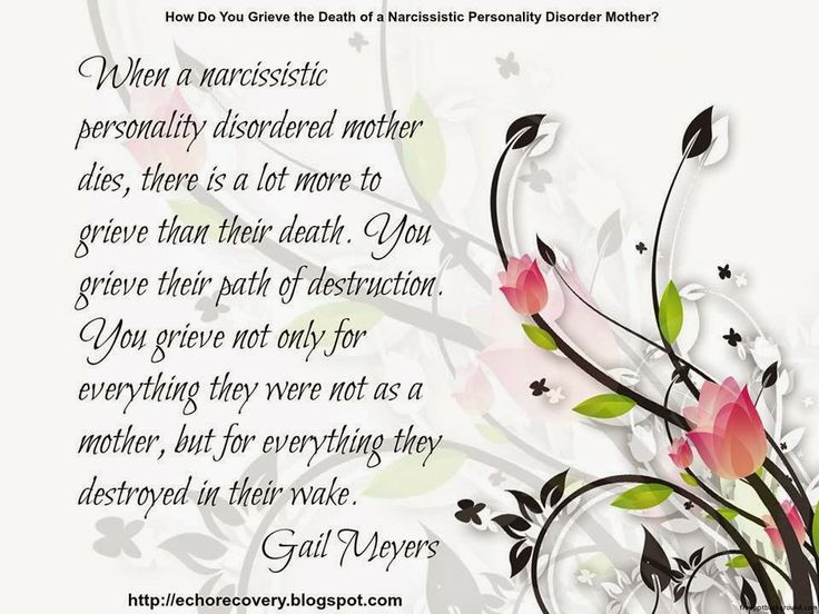 narcissistic mothers | ... Do You Grieve the Death of a Narcissistic Personality Disorder Mother