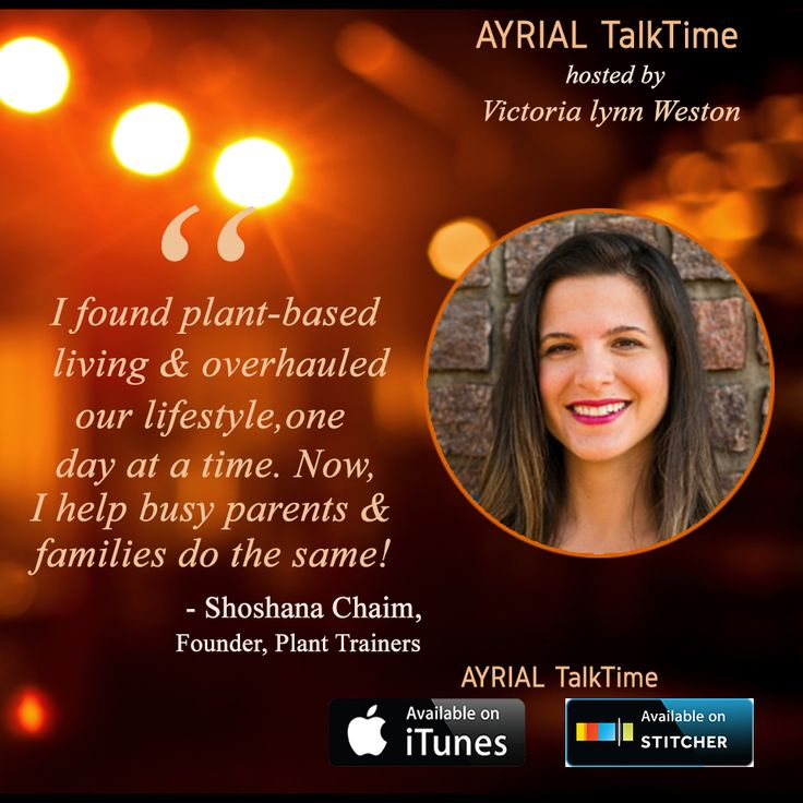 AYRIAL TalkTime: Founder of Plant Trainers, Shoshana Chaim is guest!  (AYRIALTalkTime) Can you cure a kidney tumor by eating a plant-based diet? Victoria lynn Weston talks with Founder of Plant Trainers, Shoshana Chaim about her story; she and her husband, Adam were in perfect physical shape, but a life threatening