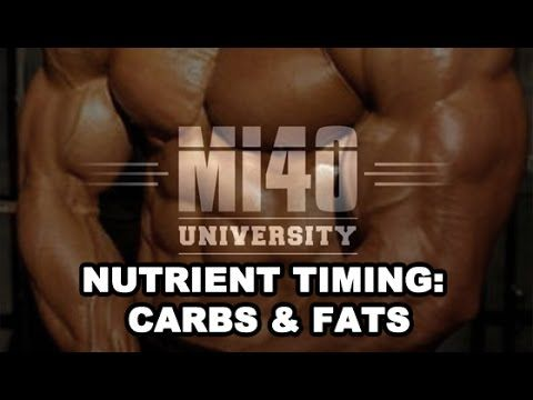 Nutrient Timing of Carbs and Fats MI40 University Nutrition - YouTube
