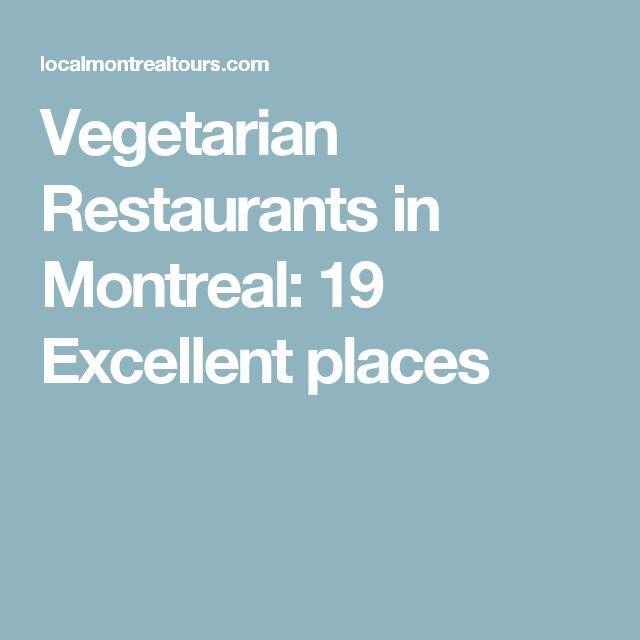 Vegetarian Restaurants in Montreal: 19 Excellent places