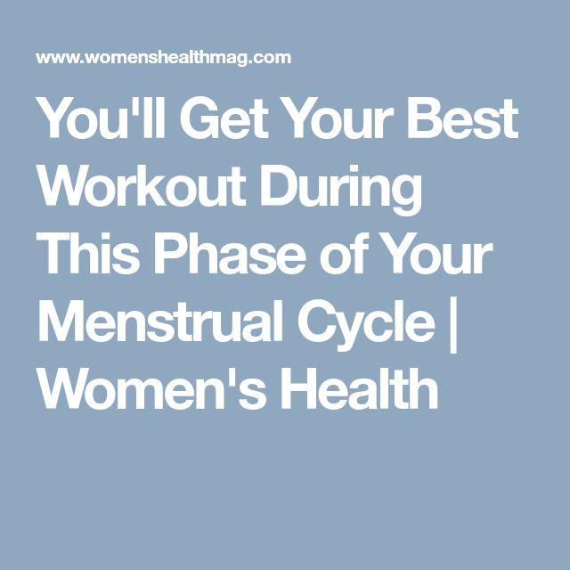 You'll Get Your Best Workout During This Phase of Your Menstrual Cycle | Women's Health