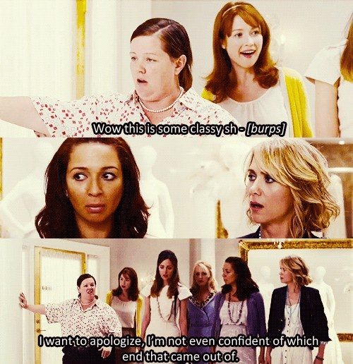 Bridesmaids.. I think this was one of the only funny lines in this movie.
