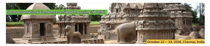 Second International Conference on Signal Processing (SP 2016)    October 22 ~ 23, 2016, Chennai,India    http://necom2016.org/sp/index.html    Scope & Topics    Second International Conference on Signal Processing (SP 2016) will provide an excellent international forum for sharing knowledge and results in theory, methodology and applications of Signal and Image Processing. The Conference looks for significant contributions to all major fields of the Signal and Image Processing in…
