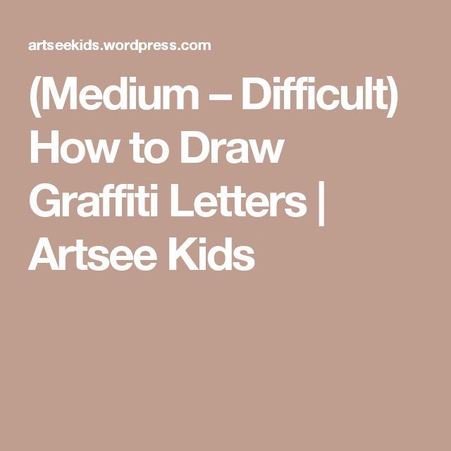 (Medium – Difficult) How to Draw Graffiti Letters  | Artsee Kids