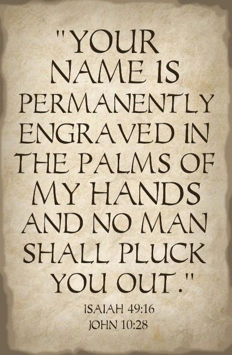 Your name is on the Lords hands ~~I Love Jesus Christ Christian Quotes.