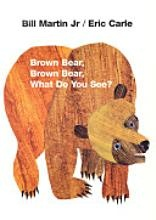 Brown Bear, Brown Bear, What Do You See? [Book] Read this over and over again with mine lol