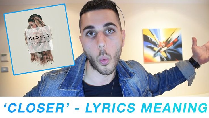 'Closer' - The Chainsmokers ft Halsey Lyrics Meaning   Meet Chris