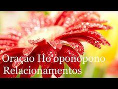 Oração Ho'oponopono - Tema: Relacionamentos - YouTube