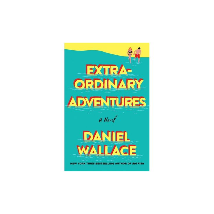 Extraordinary Adventures (Hardcover) (Daniel Wallace)