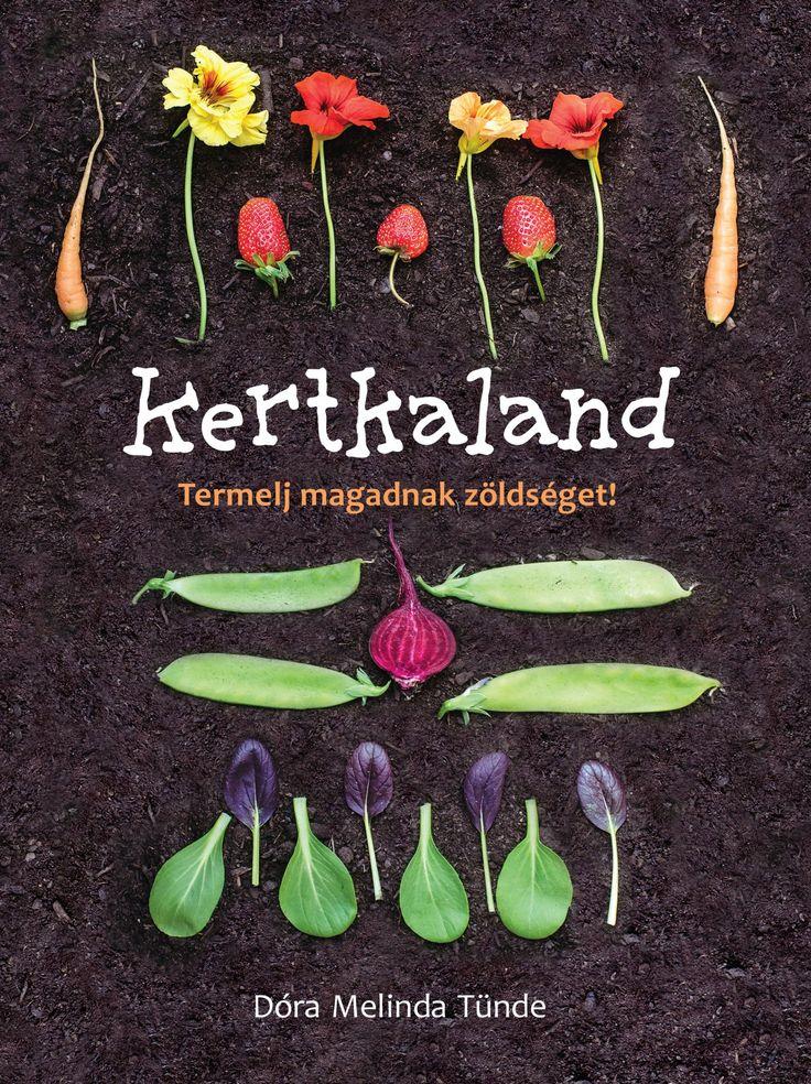 Könyvajánló: Kertkaland http://balkonada.cafeblog.hu/2015/06/23/konyvajanlo-kertkaland-termelj-magadnak-zoldseget/