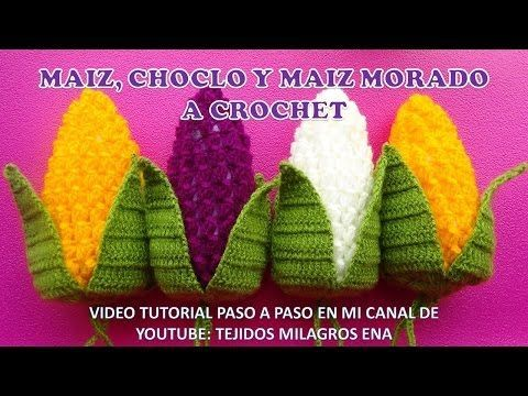 MAIZ, CHOCLO Y MAIZ MORADO TEJIDO A CROCHET para adorno de cocinas paso a paso - YouTube