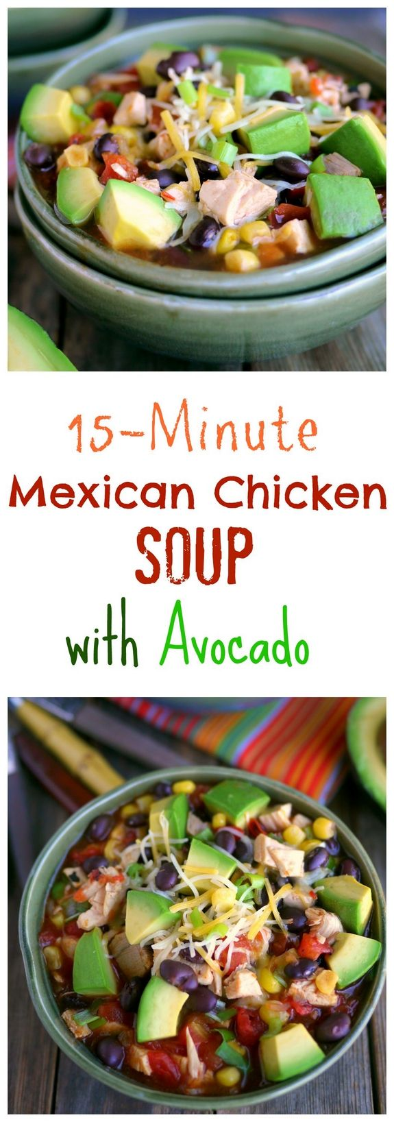 15-Minute Mexican Chicken Soup with Avocado. You are going to love how easily this comes together from NoblePig.com