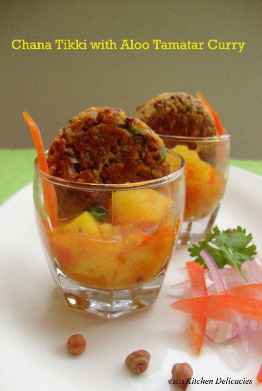 Chana Tikki with Aloo Tamatar Curry | Kitchen Delicacies