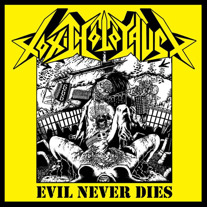Evil never dies by toxic holocaust
