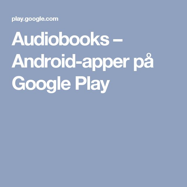 Audiobooks – Android-apper på Google Play