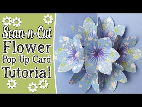 Brother ScanNCut Blooming Flower Popup Card Tutorial