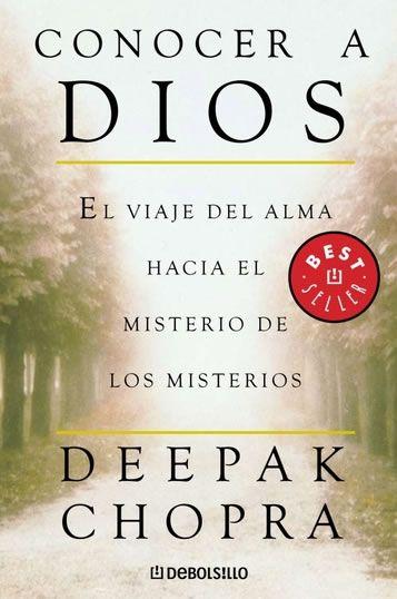 Conocer a Dios (Deepak Chopra)  http://reikinuevo.com/conocer-a-dios-deepak-chopra/