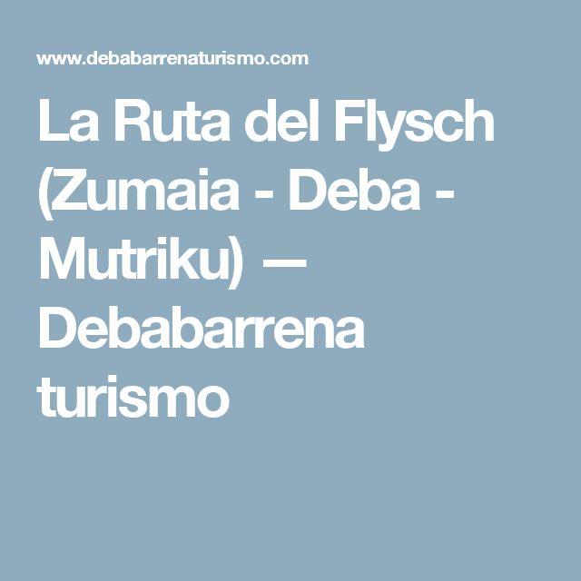 La Ruta del Flysch (Zumaia - Deba - Mutriku) — Debabarrena turismo