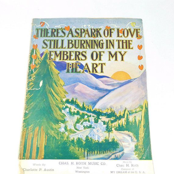Antique Sheet Music 1913 There's a Spark of Love Still