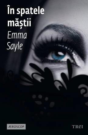 In spatele mastii–Emma Sayle