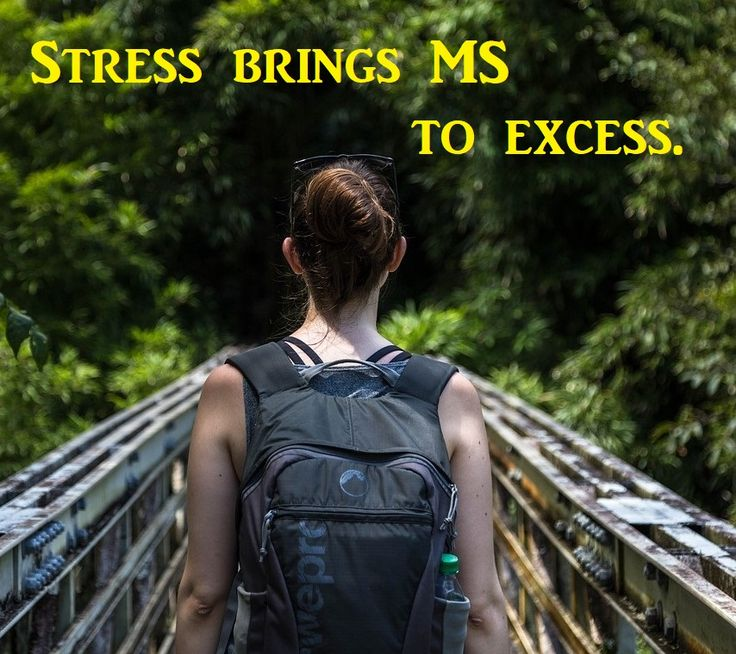 Stress brings MS to excess. #multiplesclerosis #stress #kickingMStotheCURB
