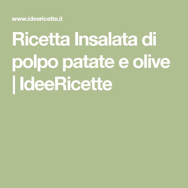 Ricetta Insalata di polpo patate e olive | IdeeRicette