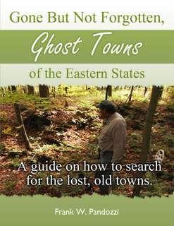 Locating And Metal Detecting Eastern Ghost Town Treasure