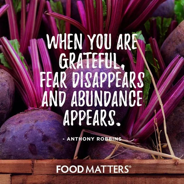 Try gratitude. Gratitude changes everything.  www.foodmatters.com